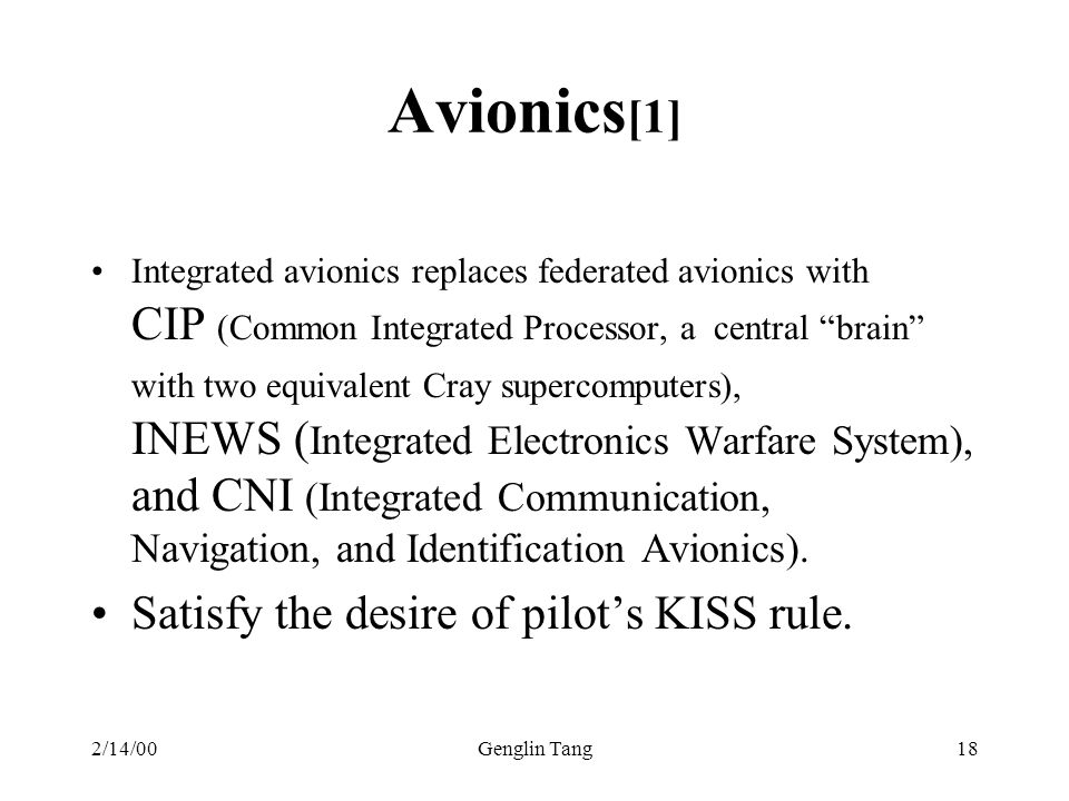 Avionics[1] Satisfy the desire of pilot's KISS rule.